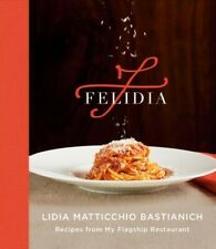 Felidia : Recipes from My Flagship Restaurant, Hardcover by Bastianich, Lidia...