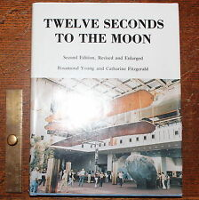 1984 Twelve Seconds to the Moon R Young Fitzgerald SIGNED by Author 2nd Edition