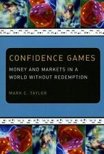 Religion and Postmodernism Ser.: Confidence Games : Money and Markets in a...