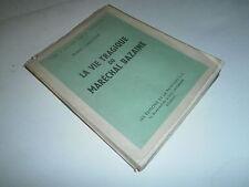 La vie tragique du maréchal Bazaine par R. Christophe 1947