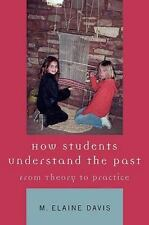 How Students Understand the Past: From Theory to Practice