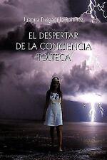 El Despertar de La Conciencia Tolteca (Paperback or Softback)