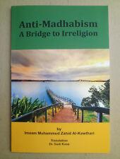 Anti-Madhabism A Bridge to Irreligion by Imaam Muhammed Zahid Al-Kawthari