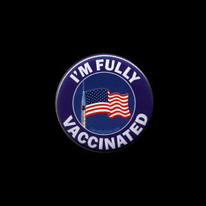 I'm Fully Vaccinated U.S. Flag BUTTON pin pinback vaccine vaccination 2.25-in