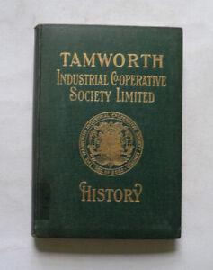 HISTORY OF THE TAMWORTH INDUSTRIAL CO-OPERATIVE SOCIETY LTD by J. Harding 1910.