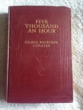 Five Thousand an Hour / George Randolph Chester - 1912 - Hardback Book
