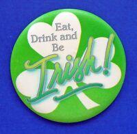 Hallmark BUTTON PIN St Patrick Vintage EAT DRINK Be IRISH Shamrock Holiday