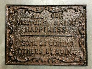 ALL VISITORS BRING HAPPINESS, SOME BY GOING humorous sign antique wall plaque