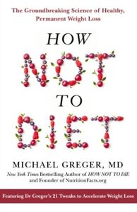 How Not To Diet by Michael Greger 9781509893089
