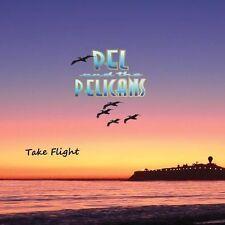 PEL & THE PELICANS - TAKE FLIGHT USED - VERY GOOD CD