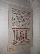 BRANI SCELTI DAL GUZMAN DE ALFARACHE Mateo Aleman G C Sansoni 1932 letteratura