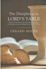 The Disciples at the Lord's Table: Prayers Over Bread and Cup across 150 Years o