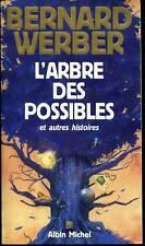 BERNARD WERBER /L'ARBRE DES POSSIBLES & autres histoire