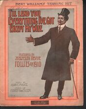 I'll Lend You Everything I've Got Except My Wife 1910 Bert Williams Sheet Music