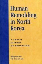 Human Remolding in North Korea: A Social History of Education-ExLibrary