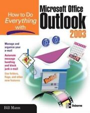 How to Do Everything: How to Do Everything with Microsoft Office Outlook 2003 by