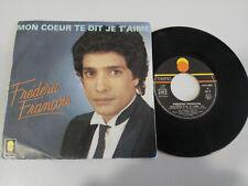 """FRÉDÉRIC FRANÇOIS MON COEUR TE JE DIT T´AIME 1984 SINGLE 7"""" VINYLE VINYLE"""