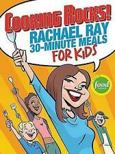 Cooking Rocks!: Rachael Ray's 30-minute Meals for Kids by Rachael Ray (Spiral bound, 2004)