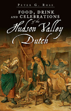 Food, Drink and Celebrations of the Hudson Valley Dutch [American Palate] [NY]