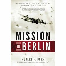 Mission to Berlin: The American Airmen Who Struck the Heart of Hitler's Reich,Do