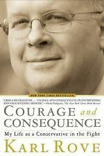 Courage and Consequence: My Life as a Conservative in the Fight - Good - Karl Ro
