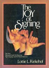 The Joy of Signing : The New Illustrated Guide for Mastering Sign Language...
