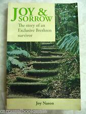 Joy & Sorrow Story of an Exclusive Brethren Survivor Joy Nason pb Signed B23