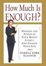 How Much Is Enough? Harness the Power of Your Money Story--and Change Your Life,