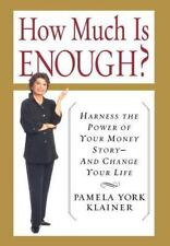 Pamela York Klainer~HOW MUCH IS ENOUGH?~SIGNED 1ST/DJ~NICE COPY