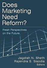Does Marketing Need Reform?: Fresh Perspectives on the Future by Jagdish N Sheth