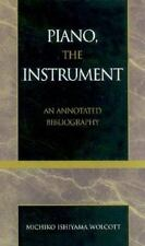Piano, The Instrument: An Annotated Bibliography: By Michiko Ishiyama Wolcott