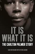 It is What it is: The Carlton Palmer Story by Carlton Palmer * BRILLIANT READ*