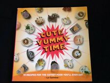 Cute Yummy Time: 70 Recipes for the Cutest Food You'll Ever Eat 2009  0399535322