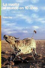 La Vuelta Al Mundo en 10 Años : Por el Mal Camino by Pablo Rey (2014, Paperback)
