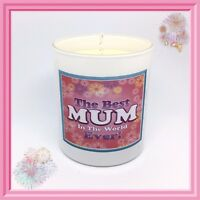 """""""Best Mum in the World Ever """" Scented Soy Candle - 23 Wonderful Fragrances"""