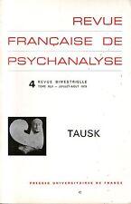 REVUE FRANCAISE DE PSYCHANALYSE 4 / TOME XLII / TAUSK