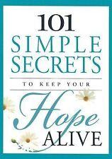 101 Simple Secrets to Keep Your Hope Alive * Hardback Book
