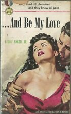 And Be My Love  Ledru Baker Jr 1951 GGA Vintage Paperback Very Good