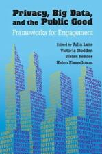 Privacy, Big Data, and the Public Good : Frameworks for Engagement (2014,...