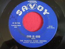 RARE BLACK GOSPEL 45 - FAMOUS WARD SINGERS - GOD IS GOD  - SAVOY 4131
