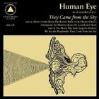 HUMAN EYE - THEY CAME FROM THE SKY CD NEW!