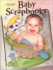 Memory Makers Baby Scrapbooks: Ideas, Tips and Tec