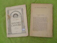 """GLI EROI """"ANTONIO CANTORE"""" 1922 + """"LA VITA MILITARE"""" De Amicis"""