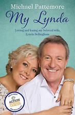 My Lynda: Loving and losing my beloved wife, Lynda Bellingham, Pattemore, Michae
