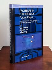 Frontiers in Electronics: Future Chips, Proceedings of the 2002 Workshop