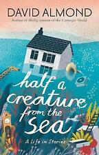 Half a Creature from the Sea by David Almond Paperback Children's Book A9 LL99