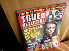 True Detective magazine MAY 2018 Michelle; Murder by Text? Tasmanian Hunter &