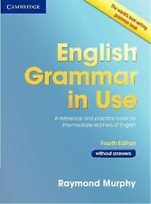 English Grammar In Use Without Answers: By Raymond Murphy