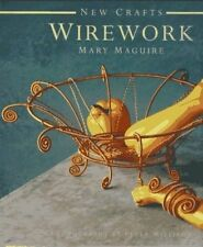 NEW CRAFTS Wirework - Mary Maguire (Hardback) NEW WIRE BOOK