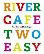 River Cafe Two Easy-Rose Gray, Ruth Rogers